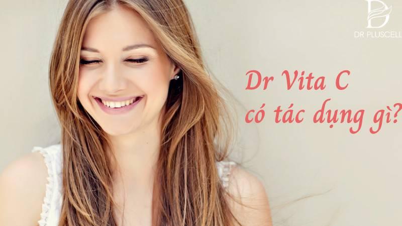 tác dụng của Dr Vita C
