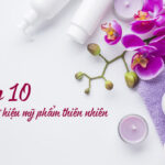 top 10 thương hiệu mỹ phẩm thiên nhiên