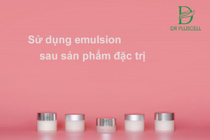 sử dụng emulsion sau sản phẩm đặc trị