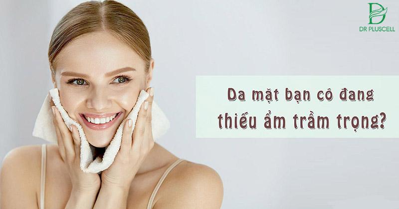 moisturizer da thiếu ẩm