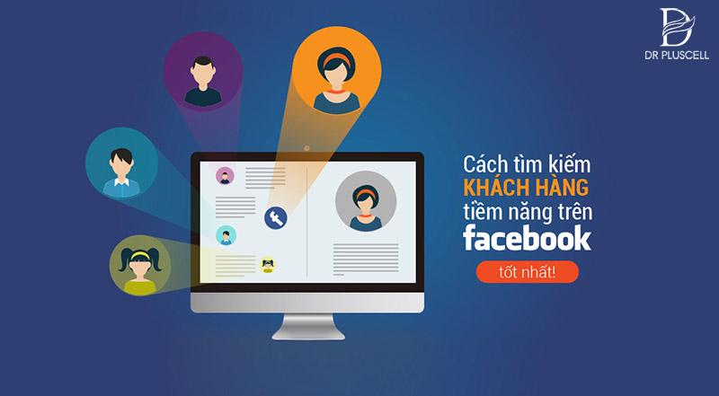 tìm kiếm nguồn khách hàng từ facebook